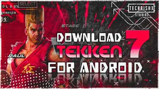 Tekken 7 download for android and PPSSPP