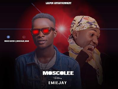(MUSIQ) MoscoLee ft EmieJay - Causy (ProdGreezBeatz) | MP3 Download