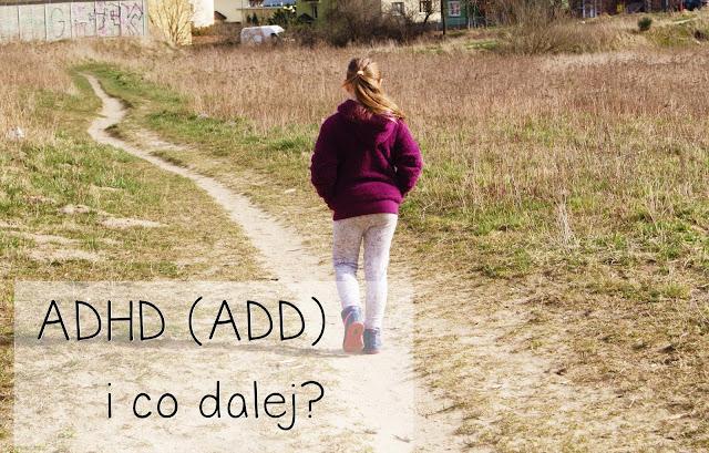 Twoje dziecko ma ADHD, co dalej ?