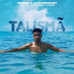 Mendez feat. DJ Dopenation, Cali John, Sosey & Sophie - Talismã (2020) [Download]