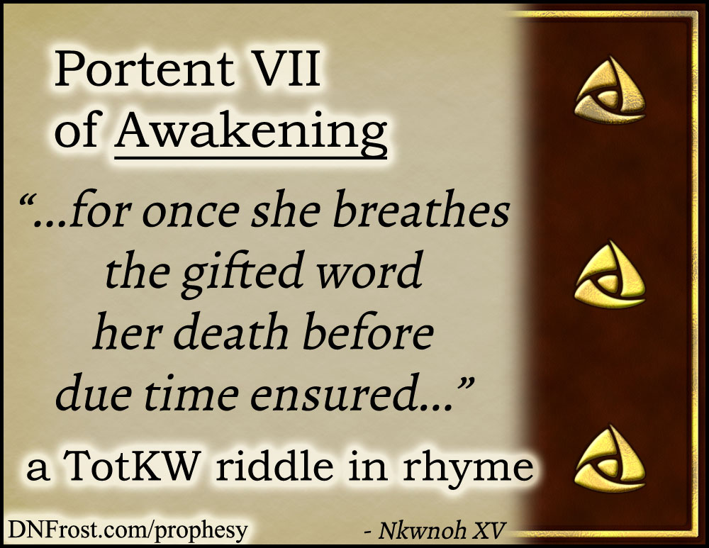 Portent VII of Awakening: for once she breathes the gifted word www.DNFrost.com/prophesy #TotKW A riddle in rhyme by D.N.Frost @DNFrost13 Part of a series.