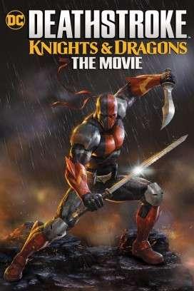 فيلم Deathstroke Knights and Dragons The Movie 2020 مترجم اون لاين
