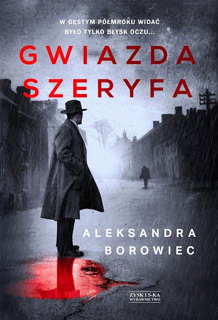 """""""Gwiazda szeryfa"""" Aleksandra Borowiec - zapowiedź patronacka"""