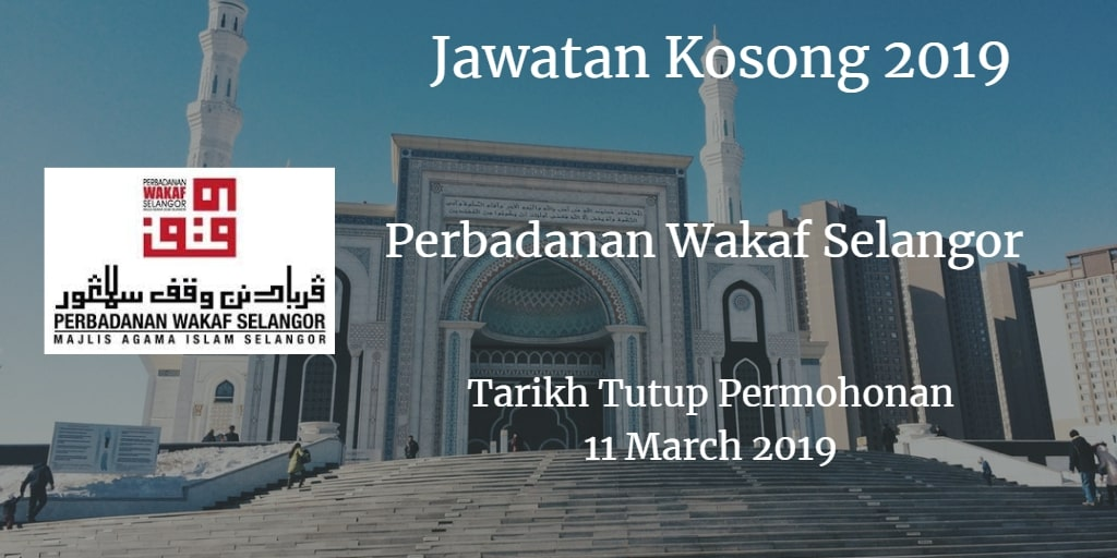 Jawatan Kosong Perbadanan Wakaf Selangor 11 March 2019