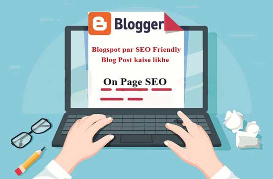 Blogspot par SEO Friendly Blog Post kaise likhe