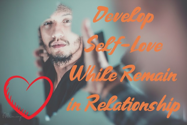 Develop self-Love(self love) While Remain in Relationship