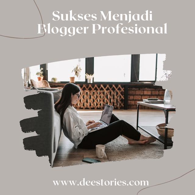 Sukses Menjadi Blogger Profesional