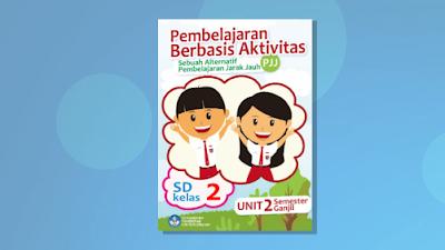 Modul PJJ Semester Genap Tema 5 6 dan 7 Kelas 2 SD/MI Kurikulum 2013