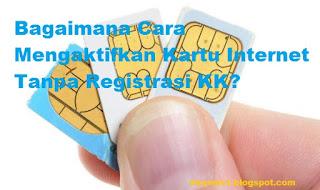 Registrasi Kartu Internet Tanpa KK