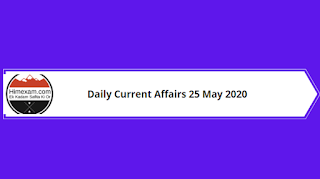 Daily Current Affairs 25 May 2020