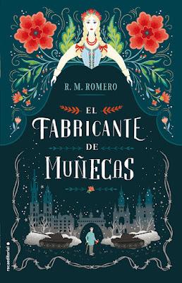 Libro - EL FABRICANTE DE MUÑECAS. R. M. Romero (Roca - 8 Febrero 2018) NOVELA FANTASIA portada españa español