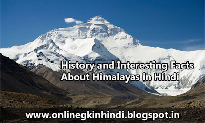 History and Interesting Facts About Himalayas in Hindi