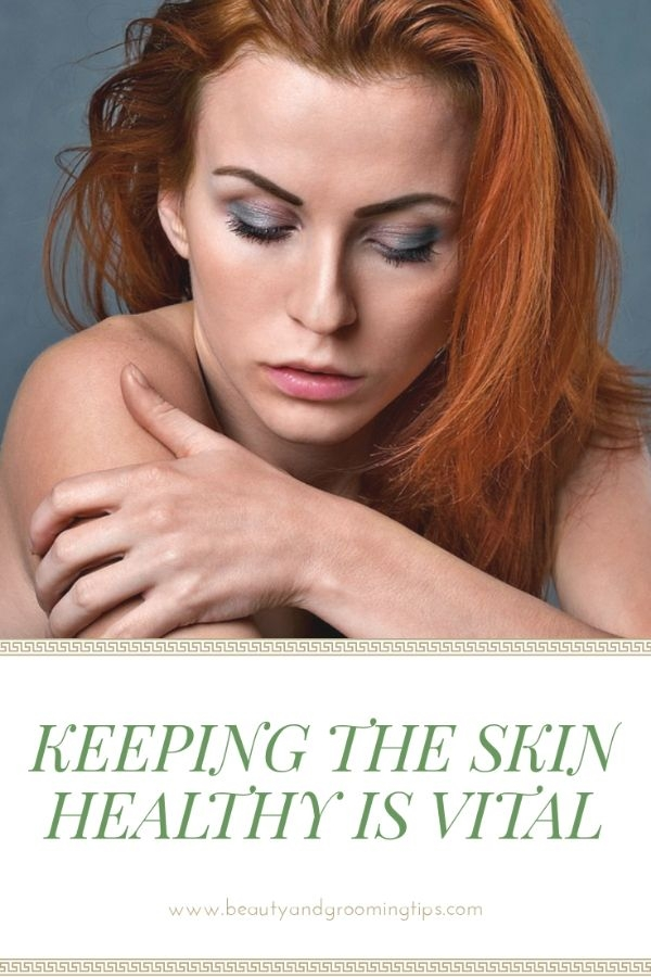 Keeping the skin healthy is vital