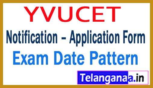 YVUCET 2019 Notification – Application Form  Exam Date Pattern