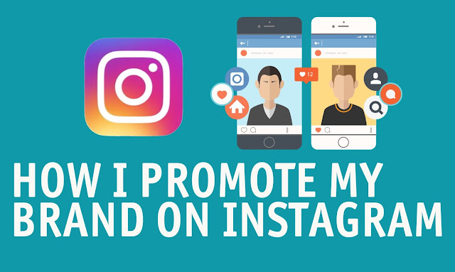 How To Promote Your Brand On INSTAGRAM