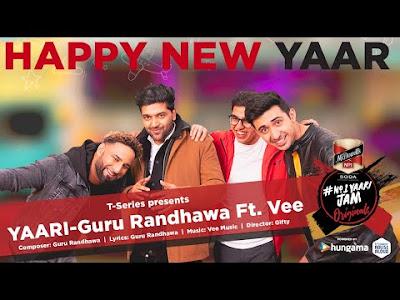Yaari song  Lyrics – Guru Randhawa   Happy New Year