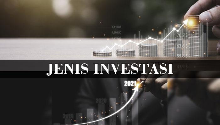 Jenis Investasi yang Ada di Indonesia