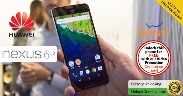 Factory Unlock Code Huawei Nexus 6P from Wind