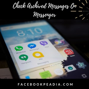 How Do I Check Archived Messages On Messenger | Messenger Archived Messages