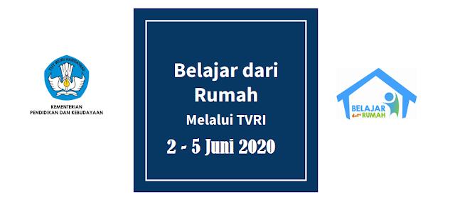 Jadwal, Panduan dan Pertanyaan Program Belajar dari Rumah (BDR) melalui TVRI tanggal 2 Juni 2020, 3 Juni 2020, 4 Juni 2020 dan 5 Juni 2020 untuk SD SMP SMA SMK Sederajat
