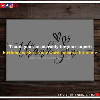 Thank you quotes for birthday wishes | Thank You Messages for Birthdays Thank you quotes for birthday wishes | Thank You Messages for Birthdays