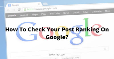 How To Check Your Post Ranking On Google