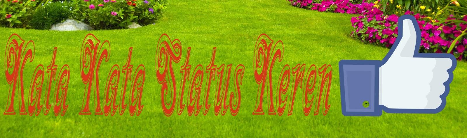 50 Kata Kata Status Keren Buat Semua Status Di Social Media Dsaif
