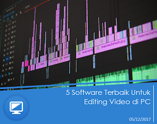 5 Software Terbaik Untuk Editing Video di PC