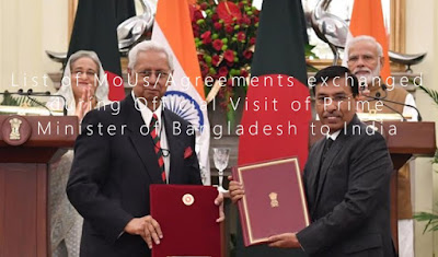 List of MoUs/Agreements exchanged during Official Visit of Prime Minister of Bangladesh to India