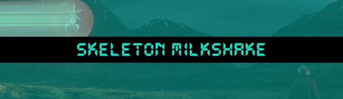 Skeleton Milkshake (Double Negative)