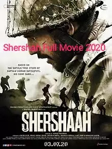 Shershaah movie 2020 download 1080p    Filmy zilla , tamil rockers, filmy hit.