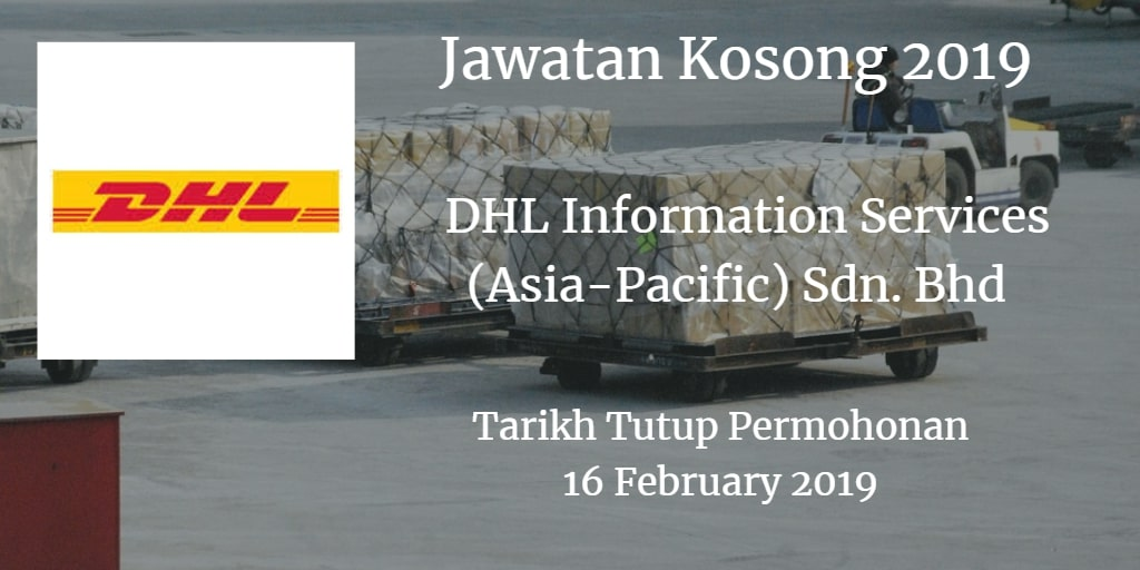 Jawatan Kosong DHL Information Services (Asia-Pacific) Sdn. Bhd 16 February 2019