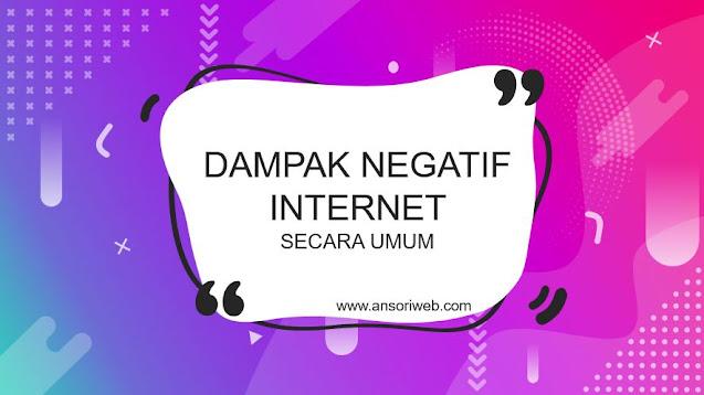Dampak Negatif Internet secara Umum
