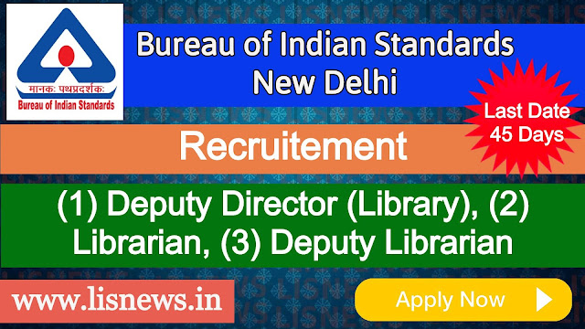 Deputy Director (Library), Librarian and Deputy Librarian at Bureau of Indian Standards