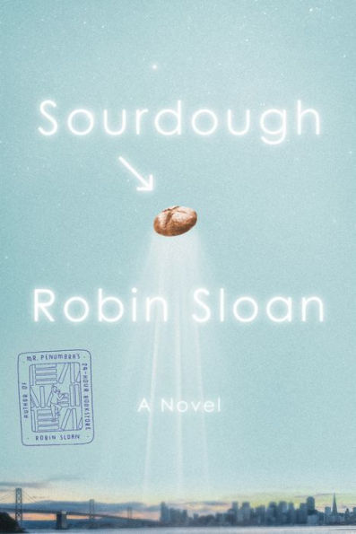 Robin Sloan's Sourdough Book Review