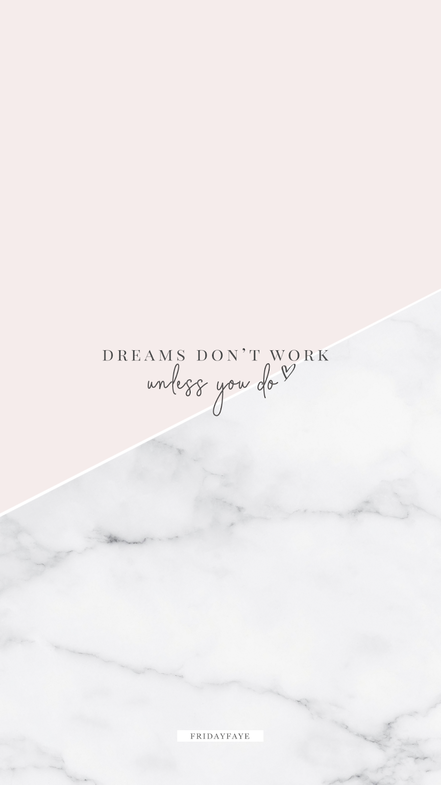 """Text on pink background """"Dreams don't work unless you do"""""""