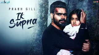 Ik Supna Prabh Gill song download mp3 mp4 Lyrics in English, Hindi & Punjabi Font.