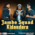 AUDIO | Jambo Squad - Kidandara | Download