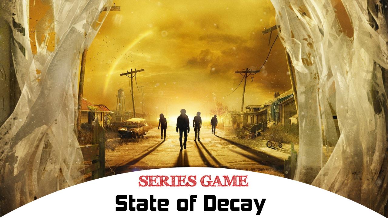 Danh sách Series Game State of Decay bao gồm đầy đủ các phiên bản được phát hành trên nền tảng máy tính (PC)