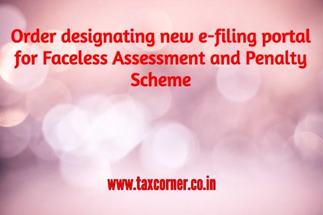 order-designating-new-e-filing-portal-faceless-assessment-penalty