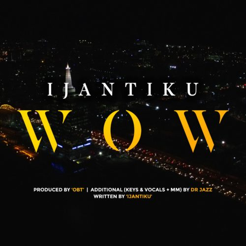 Ijantiku Wow Music and Video download