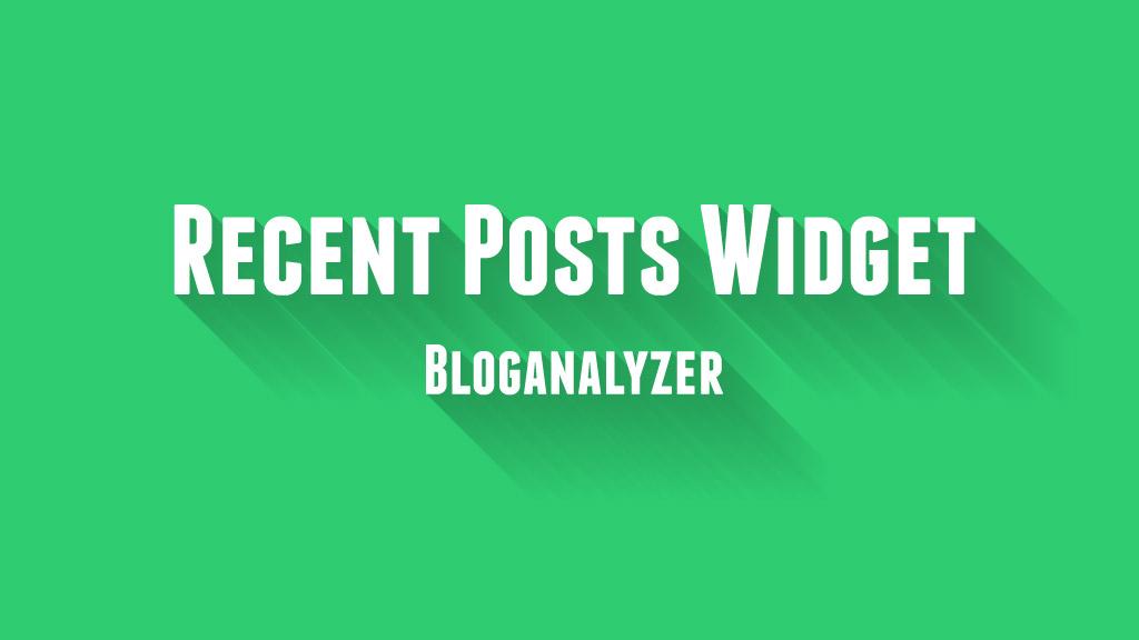 Recent Posts Widget for Blogger