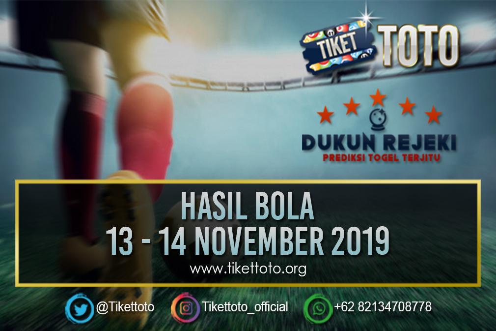 HASIL BOLA TANGGAL 13 – 14 NOVEMBER 2019