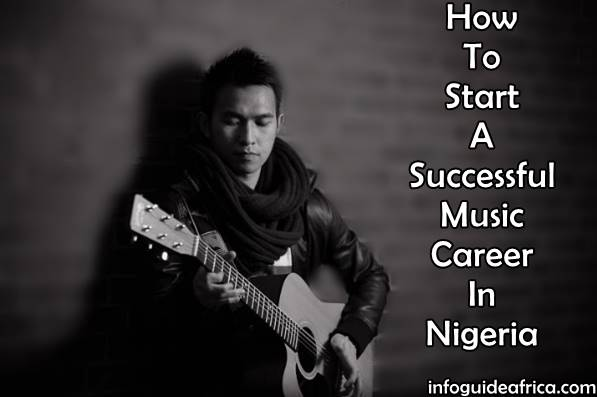 How To Start As Successful Music Career In Nigeria
