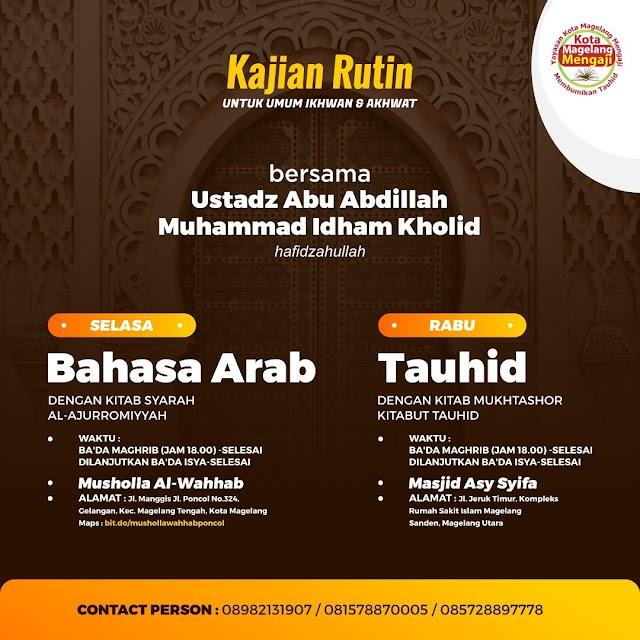 Informasi Kajian Rutin Kota Magelang SELASA & RABU bersama Ustadz Abu Abdillah Muhammad Idham Kholid hafizhahulloh