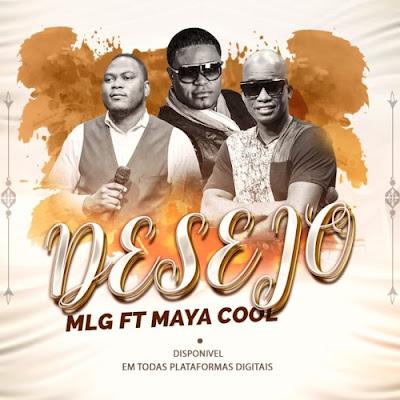 MLG – Desejo (feat. Maya Cool)
