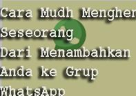 Cara Mudah Menghentikan Seseorang Dari Menambahkan Anda ke Grup WhatsApp 1