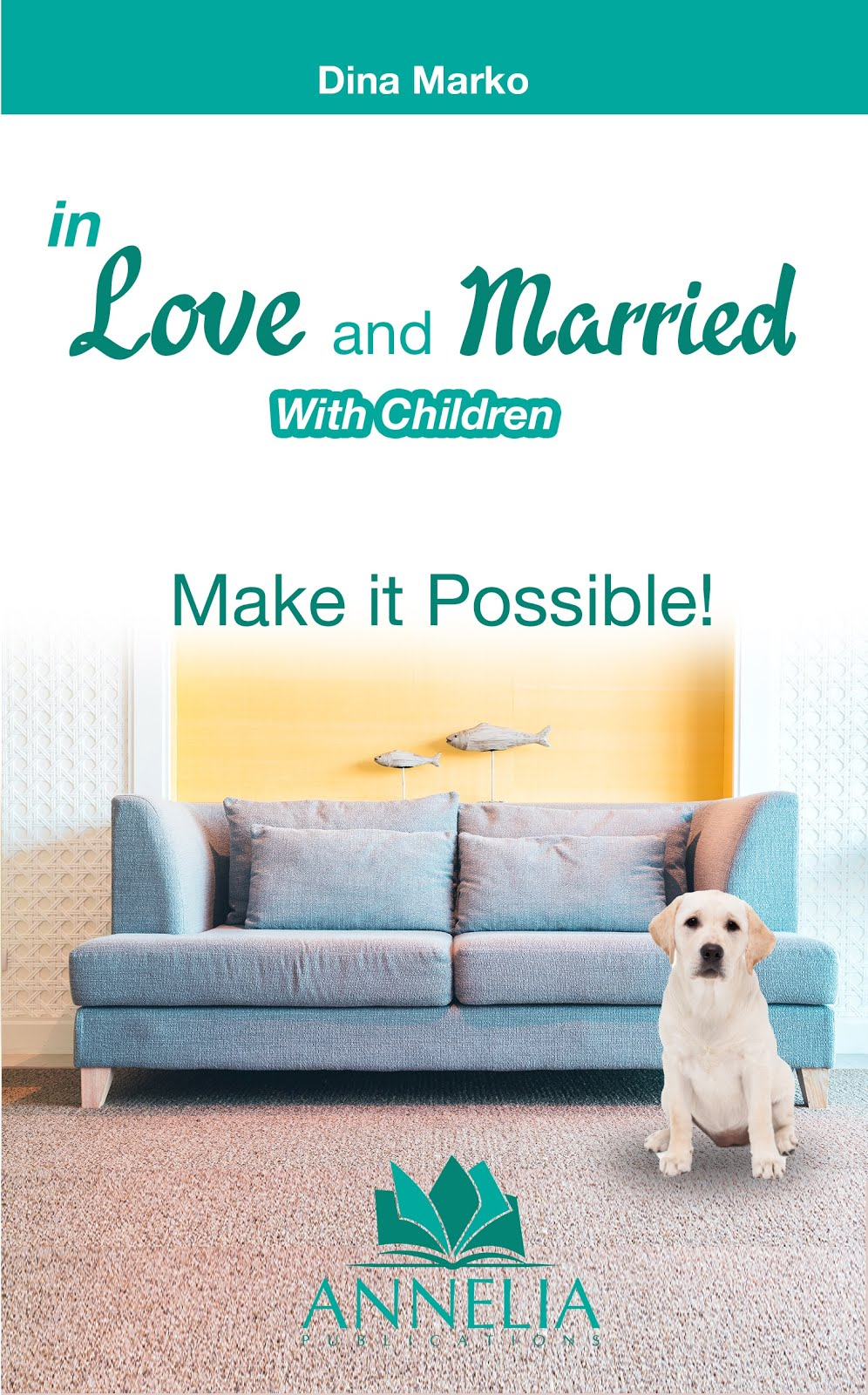 In love and married with children: Make it possible!
