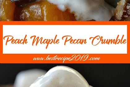 Peach Maple Pecan Crumble