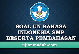 Soal UN Bahasa Indonesia SMP Beserta Pembahasannya